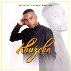 DJ Khusso - Khuzeka Ft. Rambo S & Errence